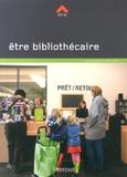 Claude Poissenot et Sabine Noël - Etre bibliothécaire.