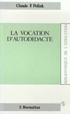 Claude Poliak - La vocation d'autodidacte.