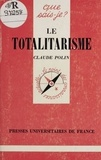 Claude Polin - Le totalitarisme.