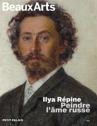 Claude Pommereau - Ilya Répine - Peindre l'âme russe.