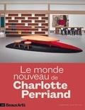 Claude Pommereau - Le monde nouveau de Charlotte Perriand.
