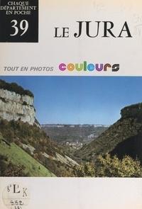 Claude Poncet et Jean Lauvaux - Le Jura.