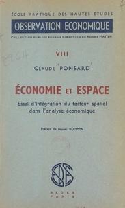 Claude Ponsard et Henry Guitton - Économie et espace - Essai d'intégration du facteur spatial dans l'analyse économique.