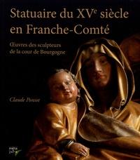 Claude Ponsot - Statuaire du XVe siècle en Franche-Comté - Oeuvres des sculpteurs de la cour de Bourgogne.