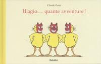 Claude Ponti - Biagio... quante avventure!.