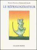 Claude Ponti - Le réfrigogérateur.
