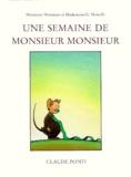 Claude Ponti - Monsieur Monsieur et Mademoiselle Moiselle  : Une semaine de monsieur Monsieur.