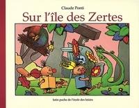 Claude Ponti - Sur l'île des Zertes.