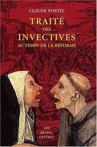 Claude Postel - Traité des invectives - Au temps de la réforme.
