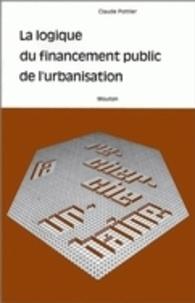 Claude Pottier - La logique du financement public de l'urbanisation.