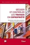 Claude Pouey et Patrick Pollantru - Décider et contrôler les travaux en copropriété - Dérouelement, coûts, delais, prestataires, assurances, réunions de chantiers....