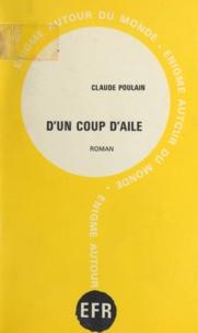 Claude Poulain - D'un coup d'aile.