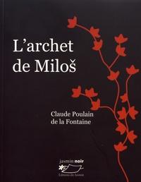 Claude Poulain de la Fontaine - L'archet de Milos.