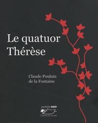 Claude Poulain de la Fontaine - Le quatuor Thérèse.