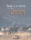 Claude Poulet - Sur la piste des Cowboys.