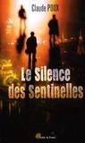 Claude Poux - Le silence des sentinelles.