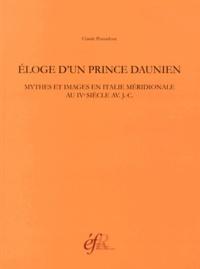 Claude Pouzadoux - Eloge d'un prince daunien - Mythes et images en Italie méridionale au IVe siècle avant J-C.