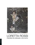 Claude Pradère - Loretta Rossi - Figures du dedans 2010-2013.
