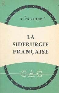 Claude Prêcheur et André Cholley - La sidérurgie française.