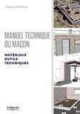 Claude Prêcheur - Manuel du maçon - Matériaux, outils et techniques.