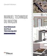 Claude Prêcheur - Manuel technique du maçon - Matériaux, outils et techniques.