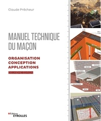 Claude Prêcheur - Manuel technique du maçon - Organisation, conception et applications.