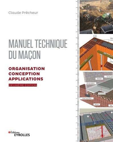 Manuel technique du maçon. Organisation, conception et applications 2e édition