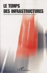 Claude Prelorenzo et Dominique Rouillard - Le temps des infrastructures.