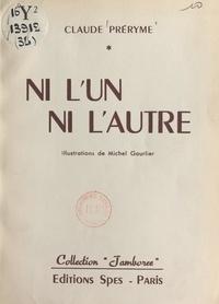Claude Préryme et Michel Gourlier - Ni l'un ni l'autre.