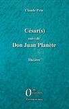 Claude Prin - César(s) suivi de Don Juan PLanète.