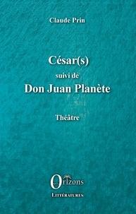 Ebooks à télécharger gratuitement deutsch César(s) suivi de Don Juan PLanète (Litterature Francaise)