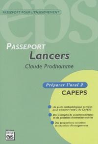Claude Prodhomme - Lancers - Préparer l'oral 2 du CAPEPS.