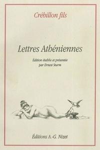 Claude-Prosper Jolyot de Crébillon - Lettres athéniennes, extraites du Portefeuille d'Alcibiade.