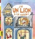 Claude Prothée et Anne Wilsdorf - J'ai un lion à la maison !.