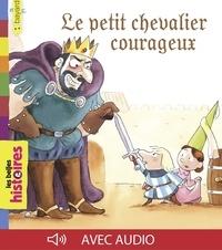 Claude Prothée - Le petit chevalier courageux.