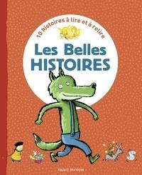 Claude Prothée et Anne Wilsdorf - Les belles histoires - 10 histoires à lire et à relire.