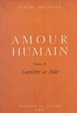 Claude Prudence - Amour humain (2) - Lumière et joie.