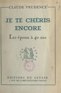 Claude Prudence - Je te chéris encore - Les époux à 40 ans.