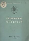 Claude Prudence - L'adolescent chrétien - Guide moral.