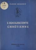 Claude Prudence - L'adolescente chrétienne - Guide moral.