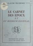 Claude Prudence - Le carnet des époux et du bonheur conjugal.