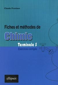Claude Pruniaux - Fiches et méthodes de chimie Tle S - Exercices corrigés.
