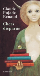 Claude Pujade-Renaud - Chers disparus.