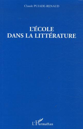 Claude Pujade-Renaud - L'école dans la littérature.