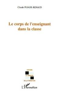 Claude Pujade-Renaud - Le corps dans l'enseignant dans la classe.