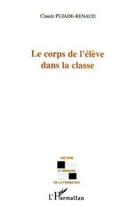Claude Pujade-Renaud - Le corps de l'élève dans la classe.