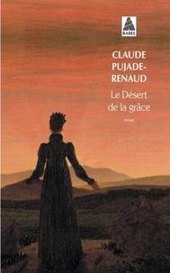 Claude Pujade-Renaud - Le désert de la grâce.