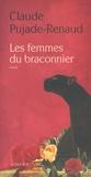 Claude Pujade-Renaud - Les Femmes du braconnier.