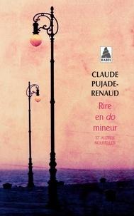 Claude Pujade-Renaud - Rire en do mineur et autres nouvelles.