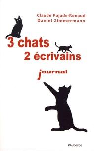 Claude Pujade-Renaud et Daniel Zimmermann - Trois chats, deux écrivains.